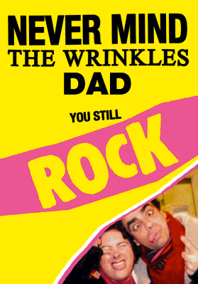 Never Mind the Wrinkles Dad